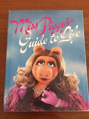 MISS PIGGY'S GUIDE TO LIFE, 1981 BOOK THE MUPPETS Kermit Hardcover Dust Jacket