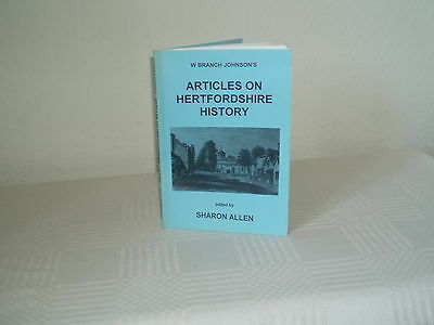 """""""Articles on Hertfordshire History"""" W Branch Johnson, ed S Allen, 1993, paperbac"""