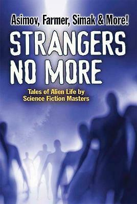 Strangers No More: Tales of Alien Life by Science Fiction Masters Isaac Asimov,
