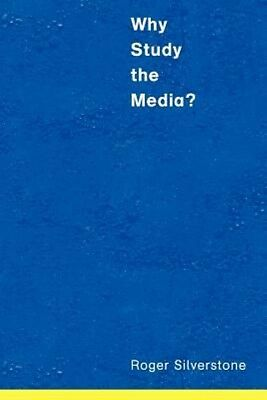 Why Study the Media? by Roger Silverstone Paperback Book (English)