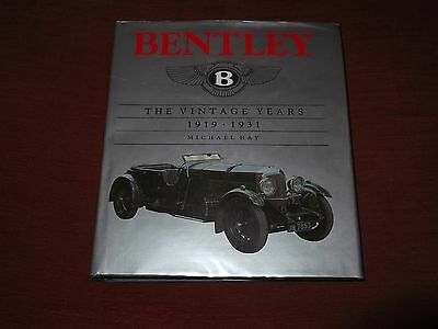 Bentley. The Vintage Years 1919-1931. Michael Hay. 1st edition.