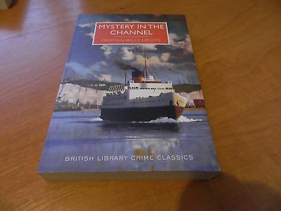 Mystery In The Channel- Freeman Wills Crofts- British Library Crime Classics.