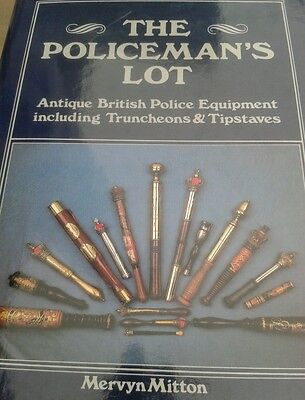 The Policeman's Lot Mervyn Mitton Collecting Police Constabulary Truncheons etc