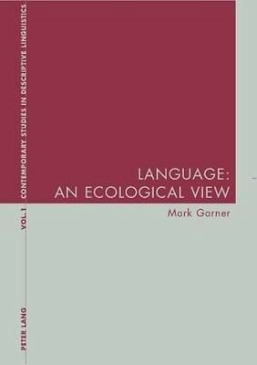 Language: An Ecological View by Mark Garner Paperback Book (English)