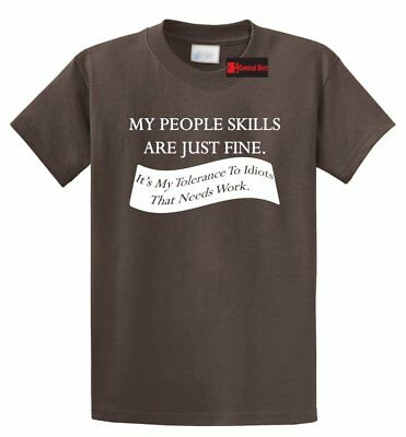 My People Skills Are Fine Tolerance Idiots Funny T Shirt College Party Gift Tee