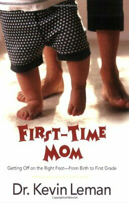 First-time Mom: Getting Off on the Right Foot from ... by Leman, Kevin Paperback