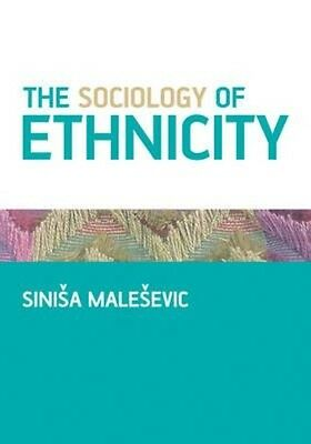 The Sociology of Ethnicity by Sinisa Malesevic Paperback Book (English)