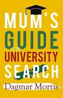 Mum's Guide to the University Search by Dagmar Morris Paperback Book Free Shippi