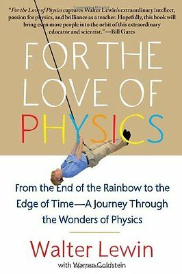 For the Love of Physics by Walter H. G. Lewin New Paperback Book