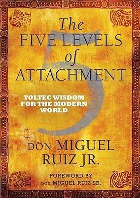 Five Levels of Attachment by Don Miguel Ruiz New Paperback Book