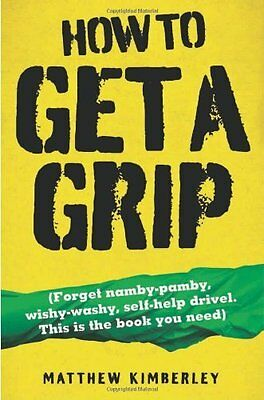 How to Get a Grip by Kimberley  Matthew Paperback New  Book