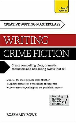 Masterclass: Writing Crime Fiction: Teach Yourself by Rowe  Rosemary Paperback