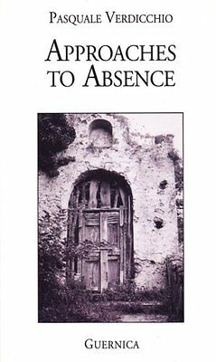 Approaches to Absence by Verdicchio  Pasquale Paperback New  Book