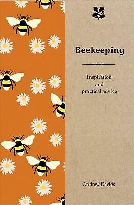 Beekeeping: Inspiration and Practical Advice for Beginners by Andrew T. Davies H