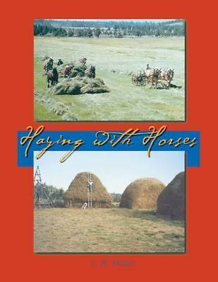 Haying With Horses by Lynn R. Miller (English) Paperback Book Free Shipping!