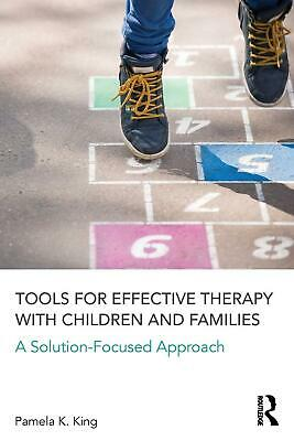 Tools for Effective Therapy with Children and Families: A Solution-Focused Appro