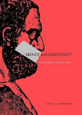 Silence and Democracy: Athenian Politics in Thucydides' History by John...