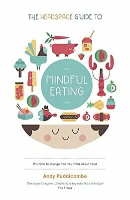 The Headspace Guide to... Mindful Eating by Puddicombe, Andy Book The Cheap Fast
