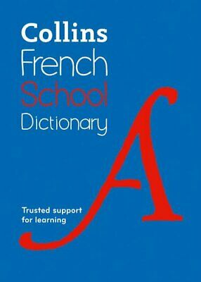 Collins French School Dictionary: Trusted support for... by Collins Dictionaries