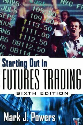 Starting Out in Futures Trading by Mark Powers (Paperback, 2001)