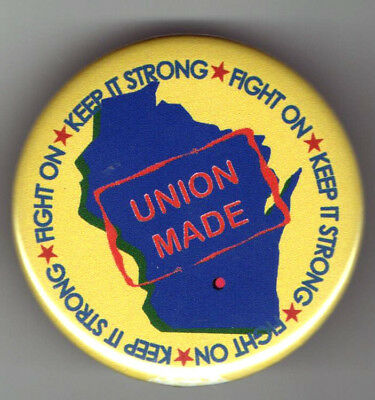 WISCONSIN Map pin LABOR UNION Made Keep it STRONG