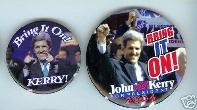 2 John KERRY 2004 Pins BRING it ON !
