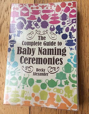 The Complete Guide To Baby Naming Ceremonies Book