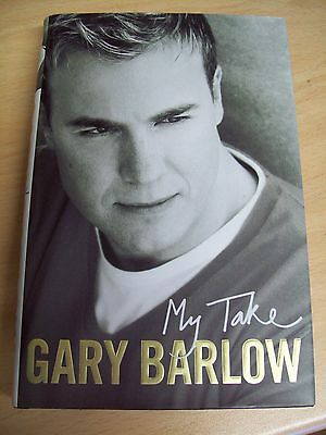 GARY BARLOW / TAKE THAT  My Take AUTOGRAPHED / SIGNED Hardback book.