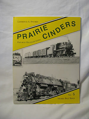 Prairie Cinders No. 6 Nickel Belt Rails Paperback Book, by Lawrence A. Stuckey