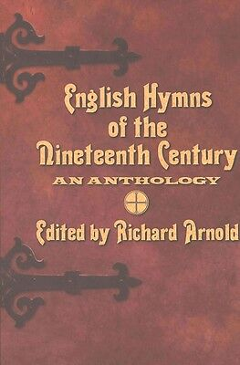 English Hymns of the Nineteenth Century: An Anthology by Richard Arnold Hardcove