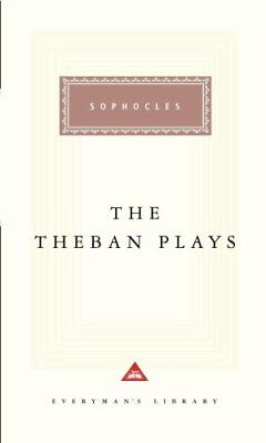 The Theban Plays: Oedipus the King,Oedipus at Colonus, ... by Sophocles Hardback