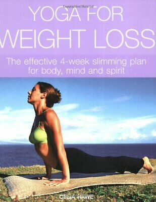 Yoga For Weight Loss: The Effective 4-week Slimming ... by Hawe, Celia Paperback