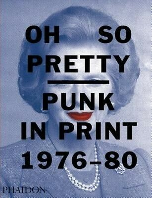 Oh So Pretty: Punk in Print 1976-1980 by Toby Mott Paperback Book (English)