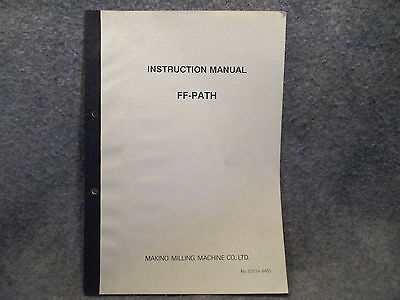 Makino Milling Machine Co Instruction Manual FF-Path No. 0373A-9405 Guide 11085