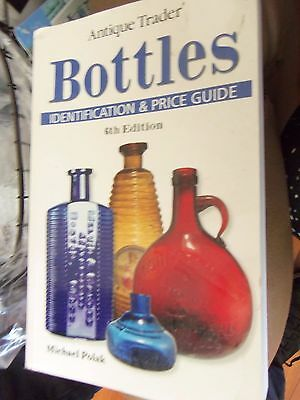 Antique Trader Bottles Identification and Price Guide (Michael Polak)