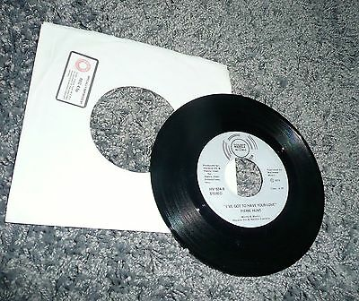 'i've Got To Have Your Love' Pierre Hunt Northern Soul Vinyl Single 45Rpm