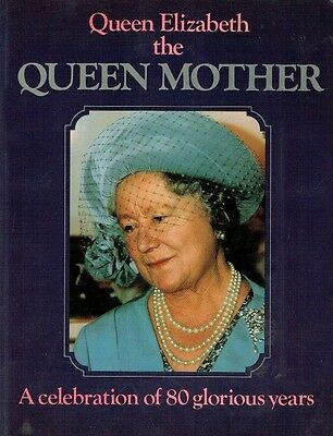 "Book ""Queen Elizabeth the QUEEN MOTHER""  A celebration of 80 glorious years"