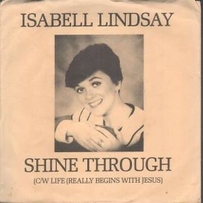 "ISABEL LINDSAY Shine Through 7"" VINYL UK Non Fiction B/W Life (Nonf004) Pic"