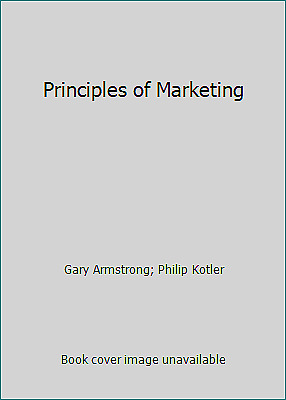 Principles of Marketing by Gary Armstrong; Philip Kotler