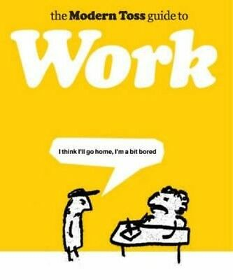 The Modern Toss Guide to Work by Jon Link Hardcover Book