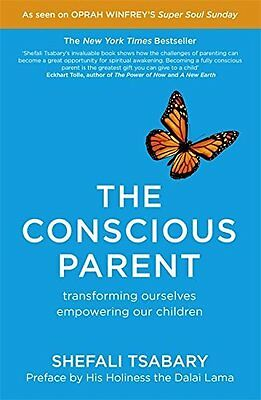 Conscious Parent by Dr. Shefali Tsabary New Paperback Book