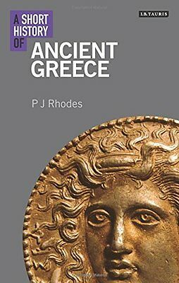 Short History of Ancient Greece by P. J. Rhodes New Paperback Book