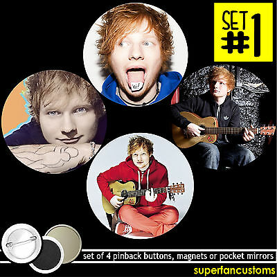 Ed Sheeran SET OF 4 BUTTONS or MAGNETS or MIRRORS badges pins pinback #1291