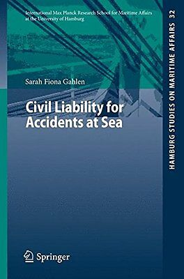 Civil Liability for Accidents at Sea by Sarah Fiona Gahlen New Paperback Book