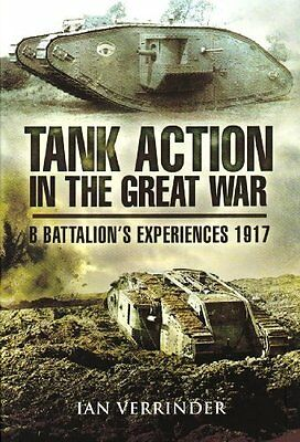 Tank Action in the Great War by Ian Verrinder New Hardback Book