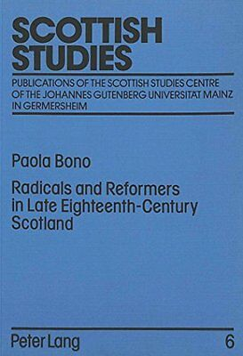 Radicals and Reformers in Late Eighteenth-centu by Paola Bono New Paperback Book