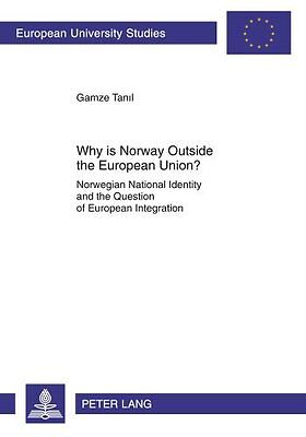 Why is Norway Outside the European Union? by Gamze Tanil New Paperback Book