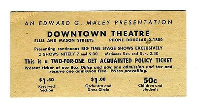 Edward G Maley Downtown Theatre 1950's San Francisco 2 for 1 Special Ticket