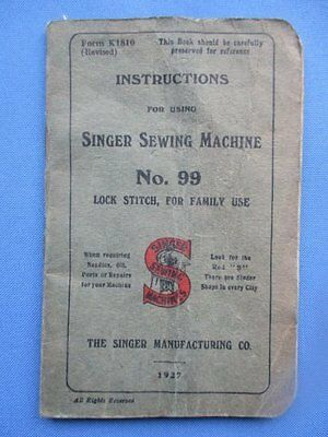 Vintage Booklet, Instructions For Using Singer Sewing Machine No 99 1927