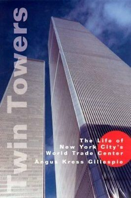 Twin Towers: The Life of New York City's Wor... by Gillespie, Angus Kre Hardback